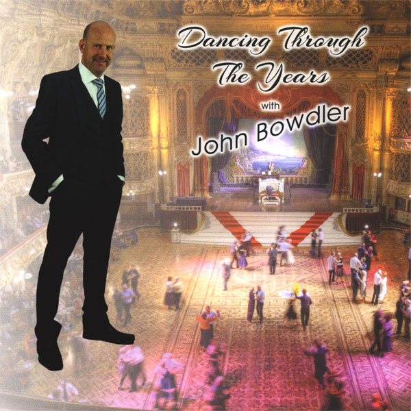 John Bowdler – Dancing Through The Years