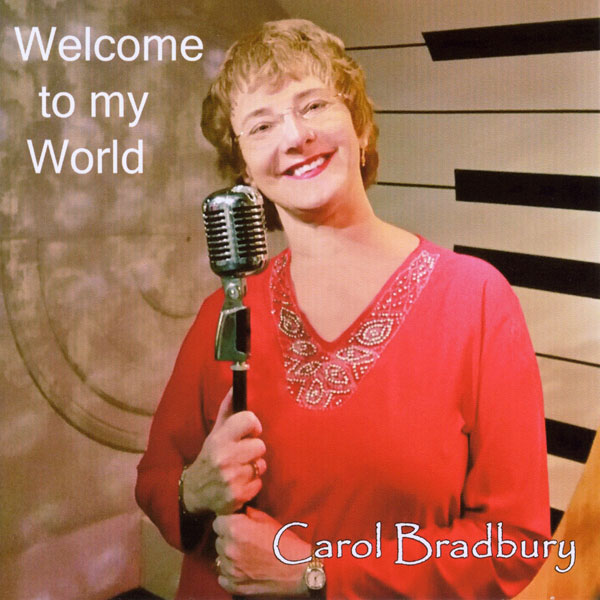 Carol Bradbury – Welcome To My World