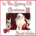 Brett Wales - In The Swing Of Christmas II