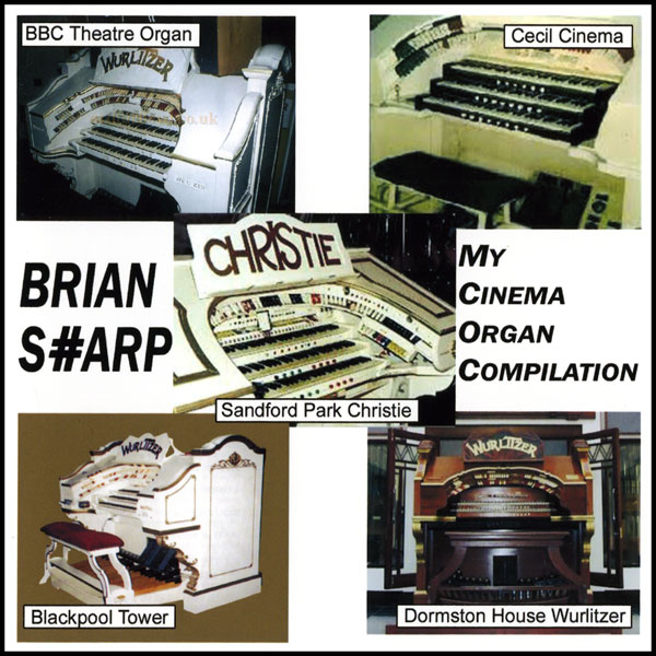 Brian Sharp – My Cinema Organ Compilation