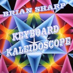 Brian Sharp - Keyboard Kaleidoscope