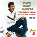 Dave 'Baby' Cortez - The Happy Organ 1956-1961