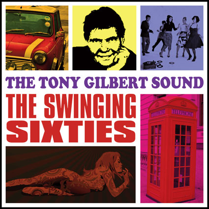 The Tony Gilbert Sound – The Swinging Sixties