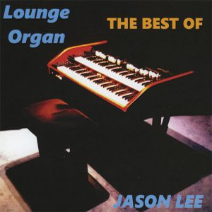 Jason Lee - The Best of Lounge Organ