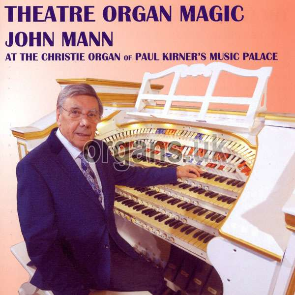 John Mann – Theatre Organ Magic