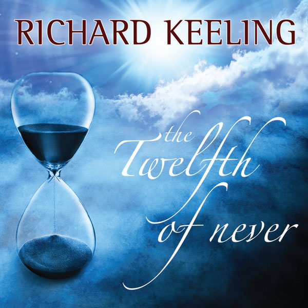 Richard Keeling – The Twelfth Of Never