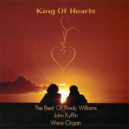 John Kyffin – King Of Hearts (The Best of Andy Williams)