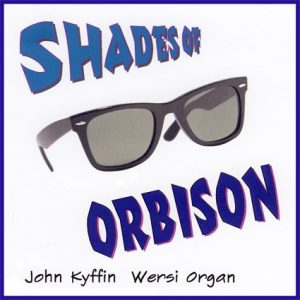 John Kyffin - Shades of Orbison