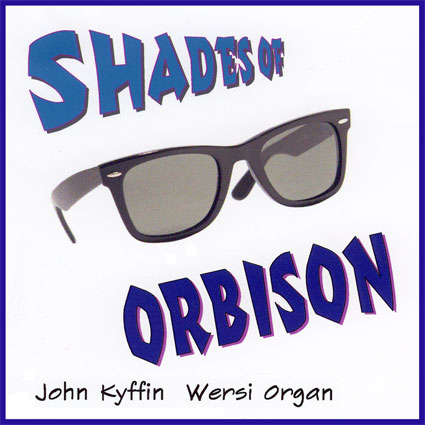 John Kyffin – Shades of Orbison