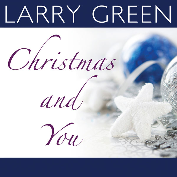 Larry Green – Christmas and You