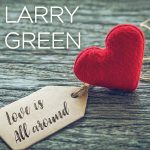 Larry Green - Love Is All Around