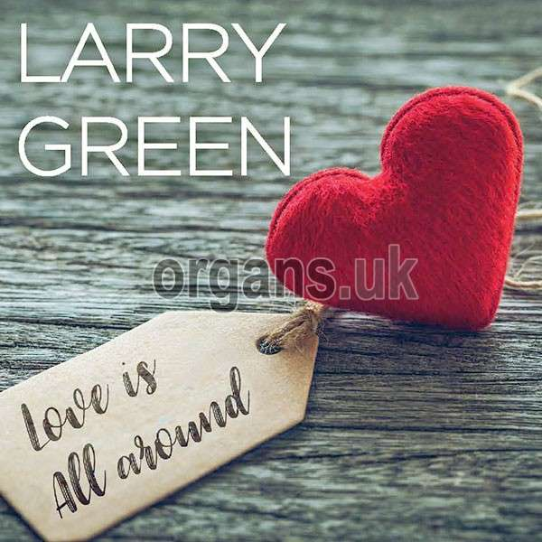 Larry Green – Love Is All Around