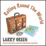 Larry Green - Rolling Round The World