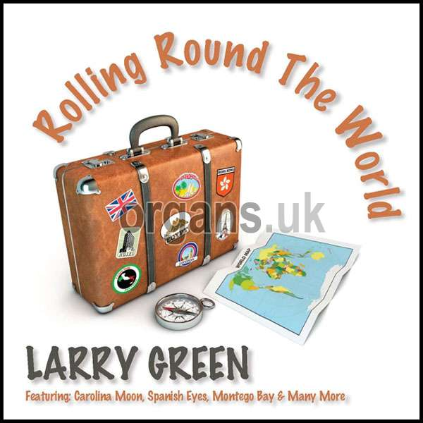 Larry Green – Rolling Round The World