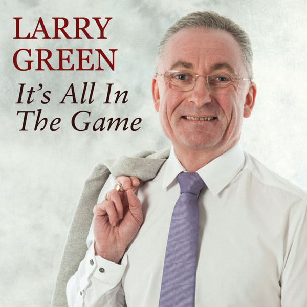 Larry Green – It's All In The Game