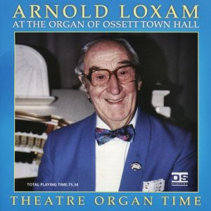 Arnold Loxam - Theatre Organ Time
