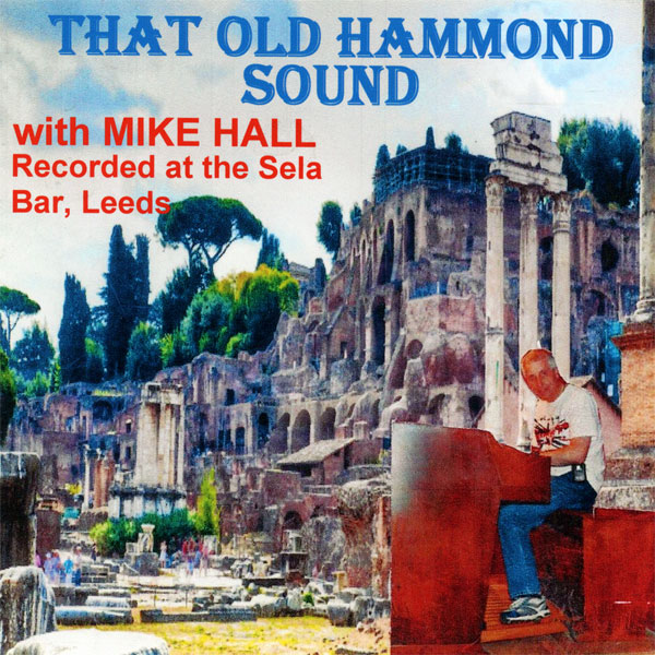 Mike Hall – That Old Hammond Sound