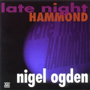 Nigel Ogden - Late Night Hammond