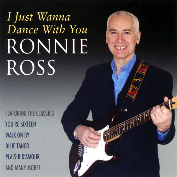 Ronnie Ross – I Just Wanna Dance With You