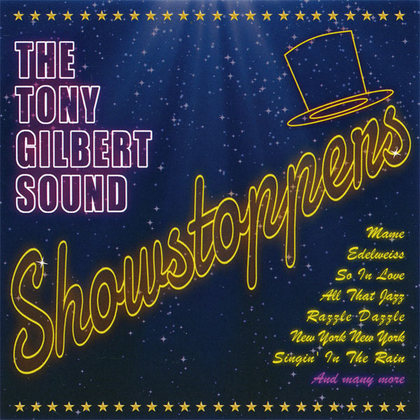 The Tony Gilbert Sound – Showstoppers