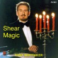 Tony Whittaker - Shear Magic