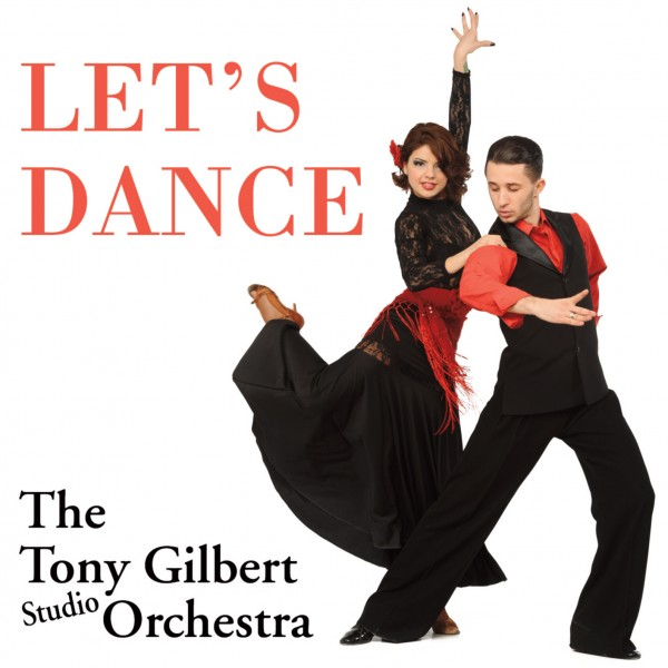 The Tony Gilbert Orchestra – Let's Dance