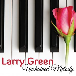 Larry Green - Unchained Melody