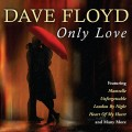 Dave Floyd - Only Love