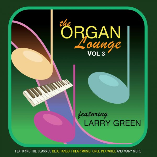 Larry Green – The Organ Lounge 3