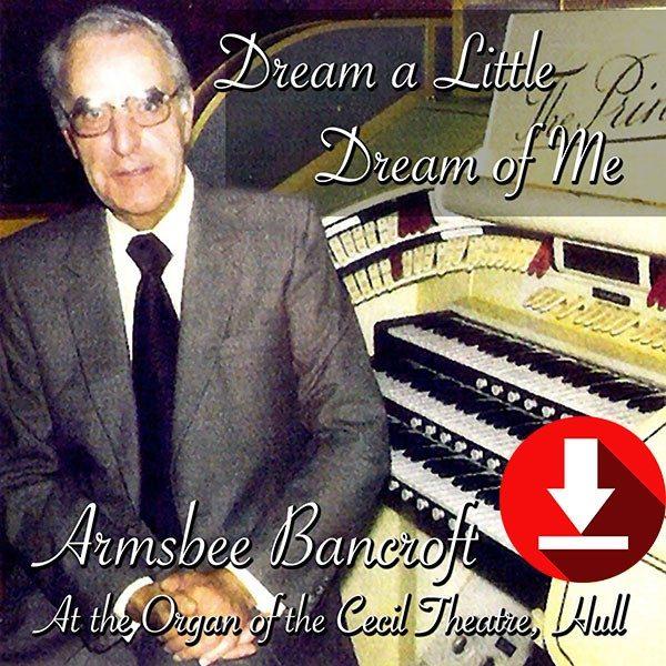 Armsbee Bancroft - Dream A Little Dream of Me