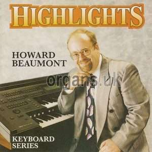 Howard Beaumont - Highlights