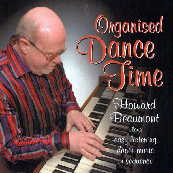 Howard Beaumont - Organised Dance Time