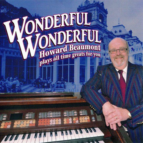 Howard Beaumont Wonderful, Wonderful