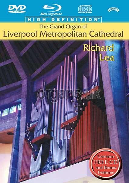 Richard Lea - The Grand Organ of Liverpool Metropolitan Cathedral (Blu-ray+DVD+CD)