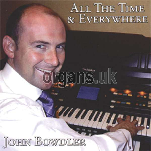John Bowdler - All The Time And Everywhere
