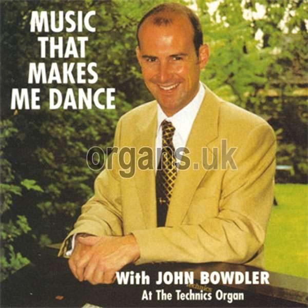 John Bowdler - Music That Makes Me Dance
