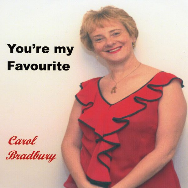 Carol Bradbury - You're My Favourite