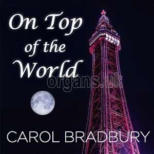 Carol Bradbury - On Top Of The World (2018)