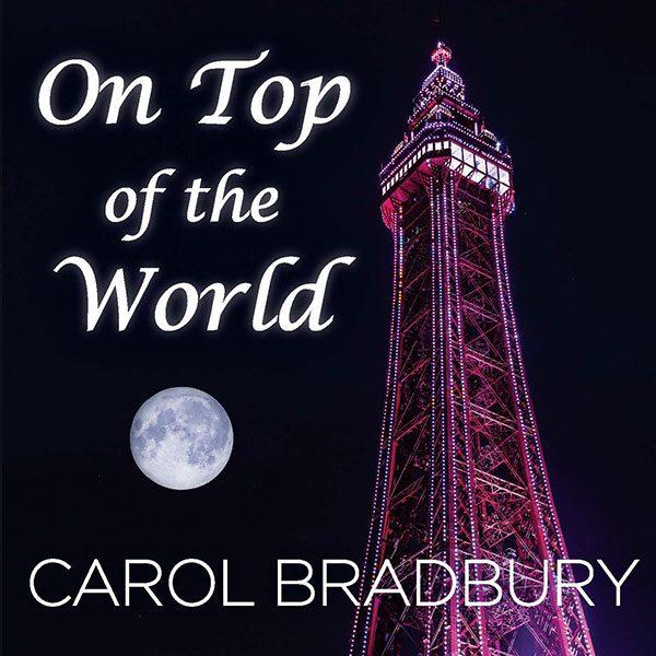 Carol Bradbury - On Top Of The World (2018)