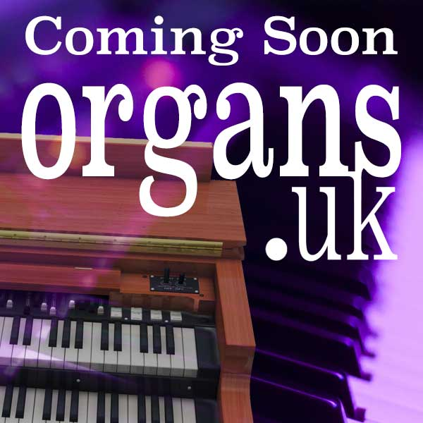 Coming Soon to ORGANS.uk