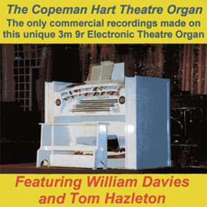 William Davies and Tom Hazleton - The Copeman Hart Theatre Organ