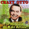 Crazy Otto - In The Land Of Make Believe