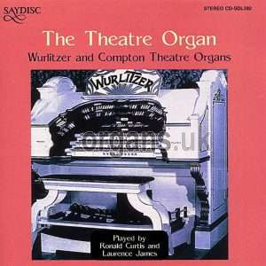 Laurence James & Ronald Curtis - The Theatre Organ