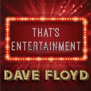 Dave Floyd - That's Entertainment (2019)