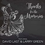 David Last & Larry Green - Thanks For The Memories (2018)