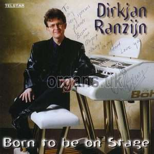 DirkJan Ranzijn - Born To Be On Stage