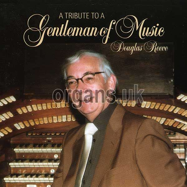 Douglas Reeve - Gentleman of Music