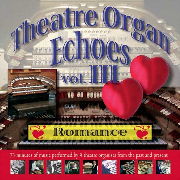 Theatre Organ Echoes 3 - Romance