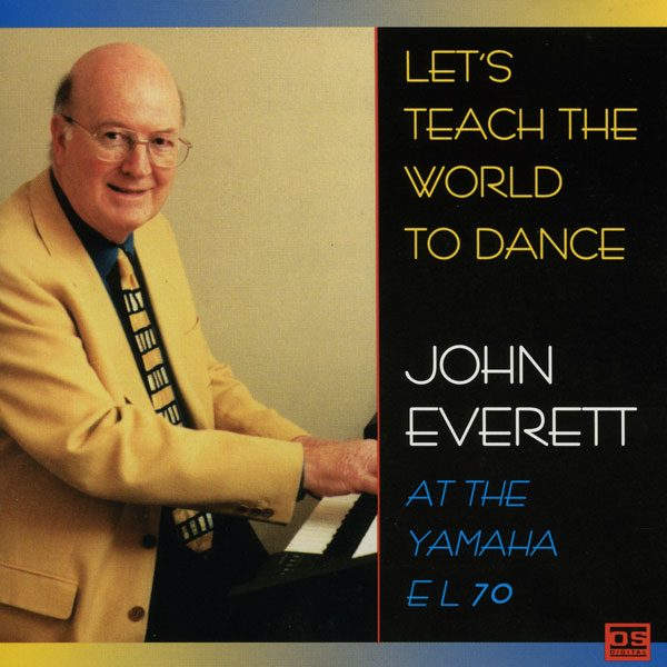 John Everett - Let's Teach The World To Dance