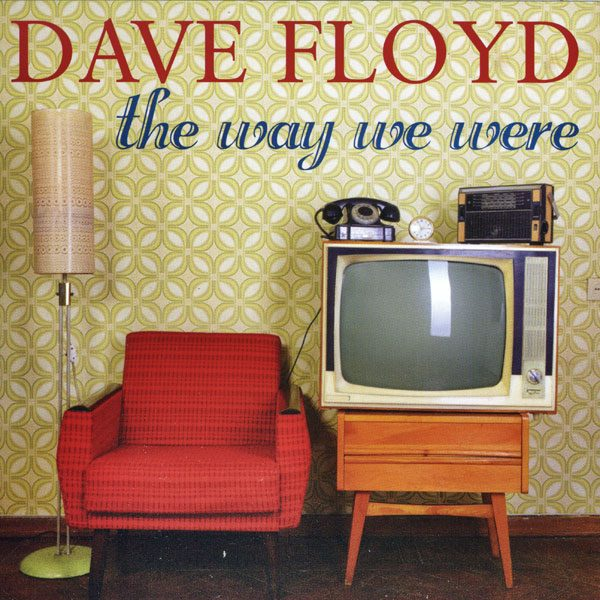 Dave Floyd - The Way We Were